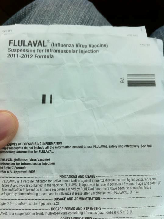 """READ the fine print right on the package: ""There have been no controlled trials adequately demonstrating a decrease in influenza disease after vaccination with FLULAVAL."" Gee...they must have forgotten to tell everyone that part."""